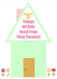 5 Things all Kids Need From Their Parents