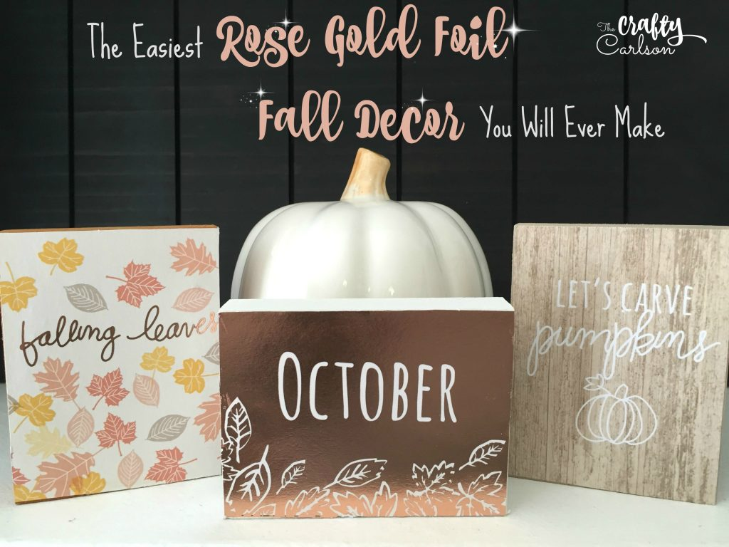The Easiest Rose Gold foil Fall Decor